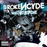 brokeNCYDE, Will Never Die