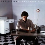 Don Henley, I Can't Stand Still