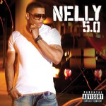 Nelly, 5.0