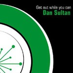 Dan Sultan, Get Out While You Can
