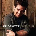 Lee Dewyze, Live It Up