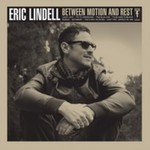 Eric Lindell, Between Motion And Rest