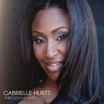 Gabrielle Hurtt, Through My Eyes