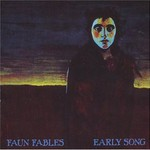 Faun Fables, Early Song