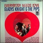 Gladys Knight & The Pips, Everybody Needs Love