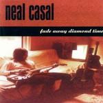 Neal Casal, Fade Away Diamond Time