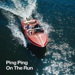 Ping Ping, On The Run