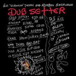 """Lee """"Scratch"""" Perry And Adrian Sherwood, Dub Setter"""