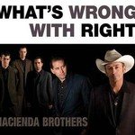 Hacienda Brothers, What's Wrong With Right