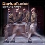 Darius Rucker, Back to Then