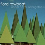 Fjord Rowboat, Under Cover of Brightness