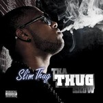 Slim Thug, Tha Thug Show