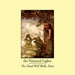 The National Lights, The Dead Will Walk, Dear