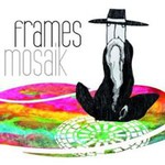 Frames, Mosaik