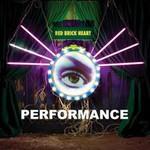 Performance, Red Brick Heart