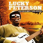 Lucky Peterson, You can always turn around