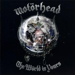 Motorhead, The World Is Yours