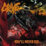 Grave, You'll Never See