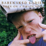 Barenaked Ladies, Born on a Pirate Ship mp3