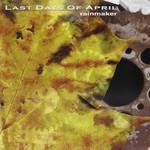 Last Days of April, Rainmaker