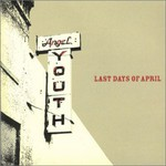 Last Days of April, Angel Youth