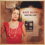 Kate Rusby, Make the Light