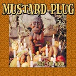 Mustard Plug, Pray for Mojo