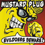 Mustard Plug, Evildoers Beware!