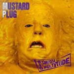 Mustard Plug, Big Daddy Multitude