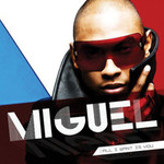 Miguel, All I Want Is You