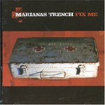 Marianas Trench, Fix Me