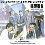Heaven 17, Penthouse And Pavement (Incl Lost Demos)