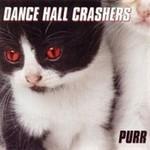 Dance Hall Crashers, Purr