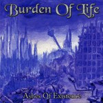 Burden of Life, Ashes of Existence