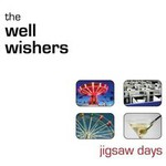 The Well Wishers, Jigsaw Days