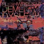Fleshwrought, Dementia/Dyslexia