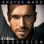 Shayne Ward, Obsession