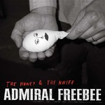 Admiral Freebee, The Honey & The Knife