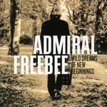 Admiral Freebee, Wild Dreams of New Beginnings
