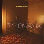 Kelley Stoltz, To Dreamers