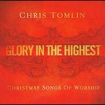 Chris Tomlin, Glory in the Highest
