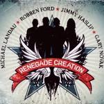 Michael Landau, Robben Ford, Jimmy Haslip & Gary Novak, Renegade Creation