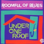 Roomful of Blues, Under One Roof