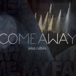 Jesus Culture, Come Away