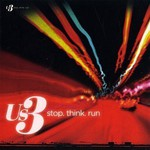 Us3, Stop.Think.Run