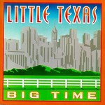 Little Texas, Big Time