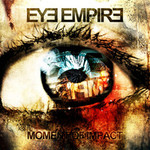 Eye Empire, Moment Of Impact