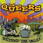 The Queers, Beyond the Valley...