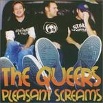 The Queers, Pleasant Screams