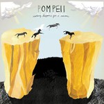 Pompeii, Nothing Happens for a Reason